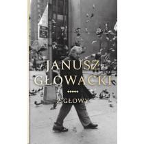Głowacki Janusz Z głowy