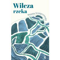 Wioletta Grzegorzewska Wilcza rzeka