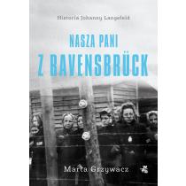 Marta Grzywacz Nasza pani z Ravensbrück