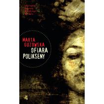 Guzowska Marta Ofiara Polikseny