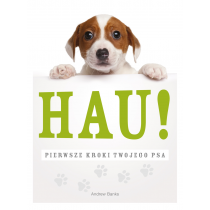 Praca zbiorowa Hau! Pierwsze kroki twojego psa