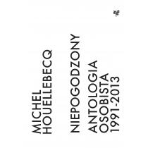 Praca zbiorowa Niepogodzony. Antologia osobista 1991–2013