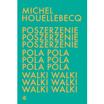 Michel Houellebecq Poszerzenie pola walki