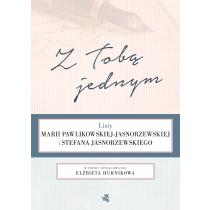 Praca zbiorowa Z Tobą jednym. Listy Marii Pawlikowskiej-Jasnorzewskiej i Stefana Jasnorzewskiego