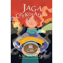 Mielech Agnieszka Jaga Czekolada i Baszta Czarownic