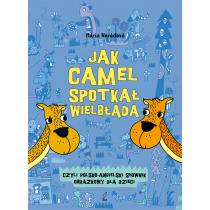 Praca zbiorowa Jak camel spotkał wielbłąda. Polsko-angielski słownik obrazkowy.