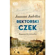 Joanna Jodełka Rektorski czek. Romans kryminalny