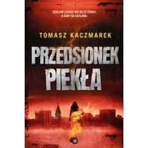 Tomasz Kaczmarek Przedsionek piekła