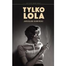 Kamiński Jarosław Tylko Lola