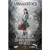 Kańtoch Anna Tajemnica diabelskiego kręgu. Z autografem