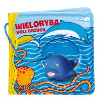 Praca zbiorowa Książeczki kąpielowe. Wieloryba boli brzuch