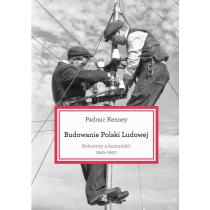 Budowanie Polski ludowej. Robtnicy a komuniści 1945-1950