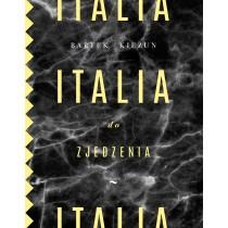 Kieżun Bartek Italia do zjedzenia