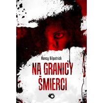Kilpatrick Nancy Na granicy śmierci