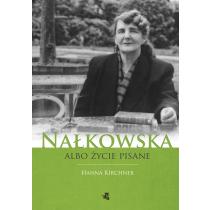 Krichner Hanna Nałkowska albo życie pisane