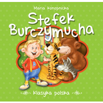 Konopnicka Maria Stefek Burczymucha. Klasyka polska