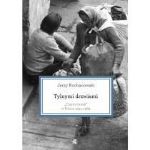 Kochanowski Jerzy Tylnymi drzwiami. Czarny rynek w Polsce 1944-1989
