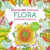 Praca zbiorowa Kolorowanka z origami. Flora. Ogrodowe inspiracje
