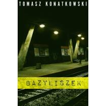 Konatkowski Tomasz Bazyliszek
