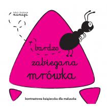 Urbaniak Natalia Robaczki. Bardzo zabiegana mrówka