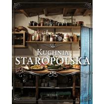 Praca zbiorowa Kuchnia staropolska