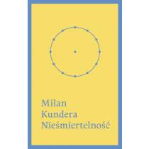 Kundera Milan Nieśmiertelność