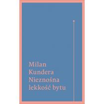 Kundera Milan Nieznośna lekkość bytu