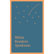 Kundera Milan Spotkanie