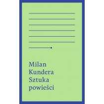 Kundera Milan Sztuka powieści