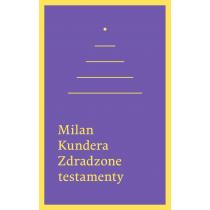 Kundera Milan Zdradzone testamenty