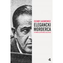 Łazarewicz Cezary Elegancki morderca