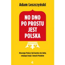 Leszczyński Adam No dno po prostu jest Polska