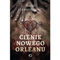 Maciej Lewandowski Cienie Nowego Orleanu
