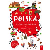 Praca zbiorowa Polska. Krótki przewodnik dla najmłodszych