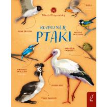 Patrycja Zarawska Młodzi przyrodnicy. Rozpoznaję ptaki