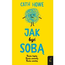 Cath Howe Jak być sobą