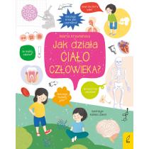 Marta Krzemińska Co i jak? Jak działa ciało człowieka?
