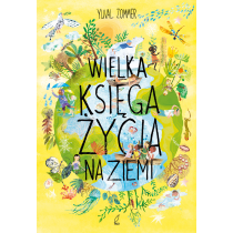 Yuval Zommer Wielka księga życia na Ziemi