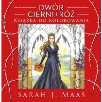 Maas J. Sarah Dwór cierni i róż. Książka do kolorowania