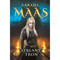 Sarah J. Maas Szklany tron. Tom 1