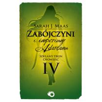 Maas J. Sarah Zabójczyni i imperium Adarlanu