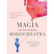 Hedvig Montgomery Magia rodzicielstwa