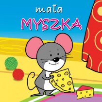 Kozłowska Urszula Mała myszka. Mini zwierzątka