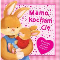 Praca zbiorowa Mamo, kocham Cię