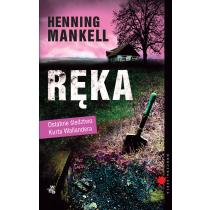 Mankell Henning Ręka. Pożegnanie z Kurtem Wallanderem