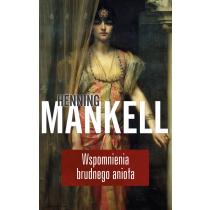 Mankell Henning Wspomnienia brudnego anioła