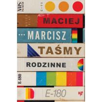 Maciej Marcisz Taśmy rodzinne