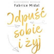 Midal Fabrice Odpuść sobie i żyj
