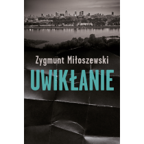 Miłoszewski Zygmunt Uwikłanie