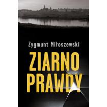 Miłoszewski Zygmunt Ziarno prawdy. Z autografem